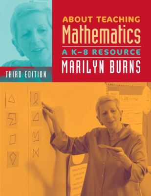 About Teaching Mathematics: A K-8 Resource 9780941355766