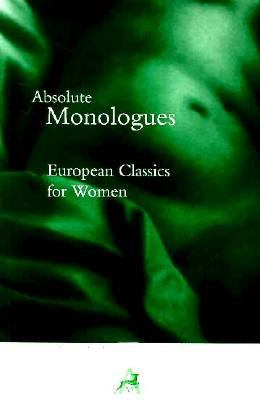 Absolute Monologues: European Classics for Women 9780948230738