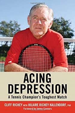 Acing Depression: A Tennis Champion's Toughest Match 9780942257663