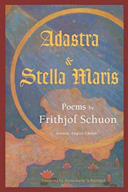 Adastra & Stella Maris: Poems by Frithjof Schuon 9780941532563