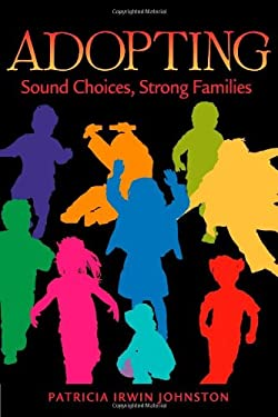 Adopting: Sound Choices, Strong Families 9780944934340