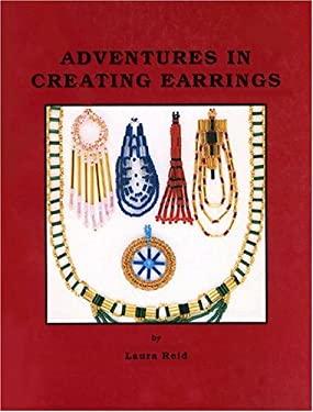 Adventures in Creating Earrings 9780943604282