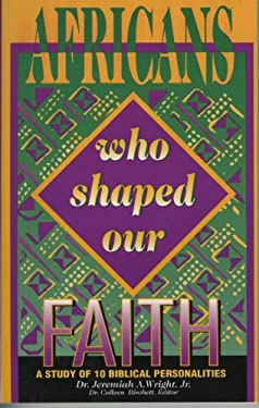 Africans Who Shaped Our Faith 9780940955295