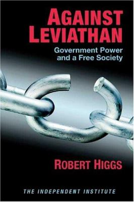 Against Leviathan: Government Power and a Free Society 9780945999966