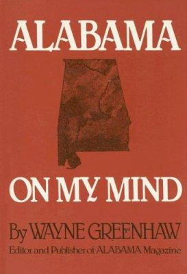 Alabama on My Mind: Politics, People, History, and Ghost Stories 9780944404003