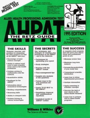 Allied Health Professions Admission Test: The Betz Guide 9780941406369