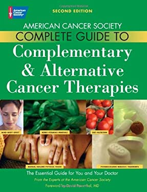 American Cancer Society Complete Guide to Complementary & Alternative Cancer Therapies 9780944235713