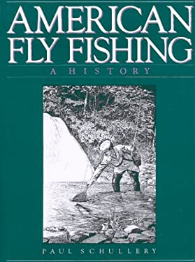 American Fly Fishing: A History 9780941130325