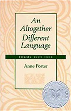 An Altogether Different Language - Porter, Anne / Porter, Fairfield