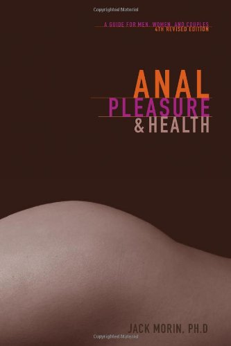 Anal Pleasure and Health: A Guide for Men, Women and Couples 9780940208377