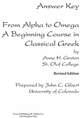 Answer Key from Alpha to Omega a Beginning Course in Classical Greek 9780941051194