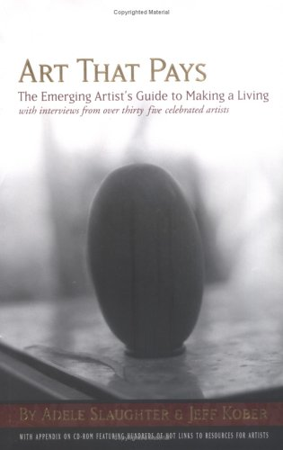 Art That Pays: The Emerging Artist's Guide to Making a Living 9780945941149