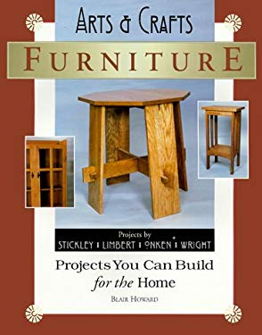 Arts & Crafts Furniture: Projects You Can Build for the Home 9780941936491