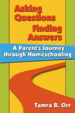 Asking Questions Finding Answers: A Parent's Journey Through Homeschooling 9780945097310