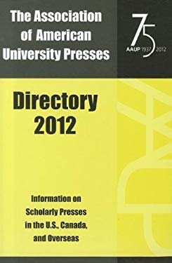 Association of American University Presses Directory 2012 9780945103271