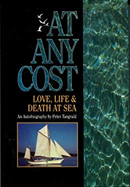 At Any Cost Love, Life and Death at Sea: An Autobiography 9780944428078