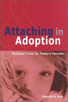 Attaching in Adoption: Practical Tools for Today's Parents 9780944934296