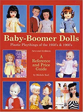 Baby Boomer Dolls: A Reference and Price Guide