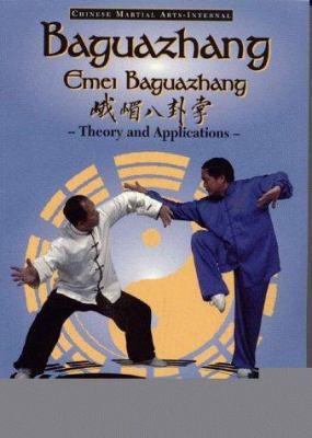 Baguazhang: Emei Baguazhang Theory and Applications 9780940871304