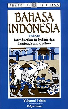 Bahasa Indonesia Book 1: Introduction to Indonesian Language and Culture 9780945971566