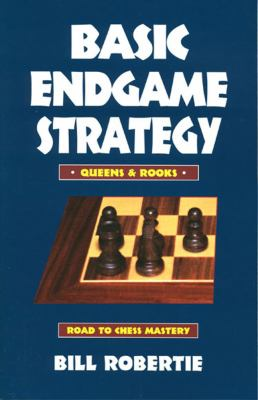 Basic Endgame Stratgy: Queens & Rooks 9780940685895