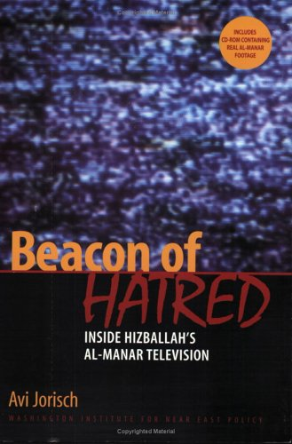 Beacon of Hatred: Inside Hizballah's Al-Manar Television [With CD-ROM]