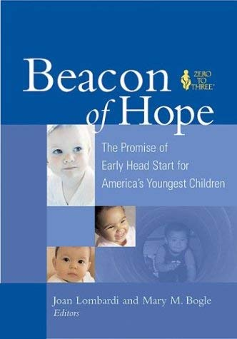 Beacon of Hope: The Promise of Early Head Start for America's Youngest Children 9780943657653