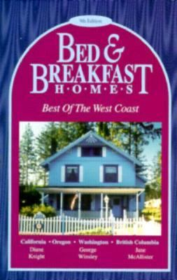 Bed and Breakfast Homes: Best of the West Coast 9780942902105