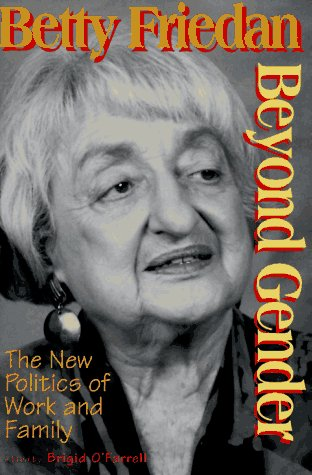 Beyond Gender: The New Politics of Work and Family 9780943875842