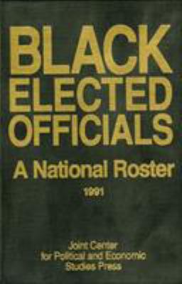Black Elected Officials 1991: A National Roster 9780941410793
