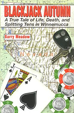 Blackjack Autumn: A True Tale of Life, Death, and Splitting Tens in Winnemucca 9780945322030