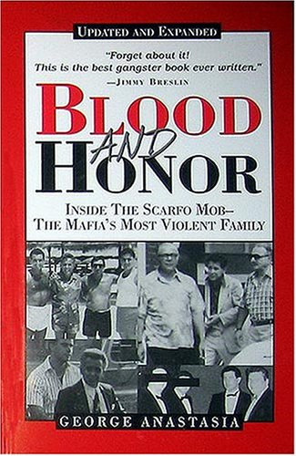 Blood and Honor: Inside the Scarfo Mob--The Mafia's Most Violent Family 9780940159860