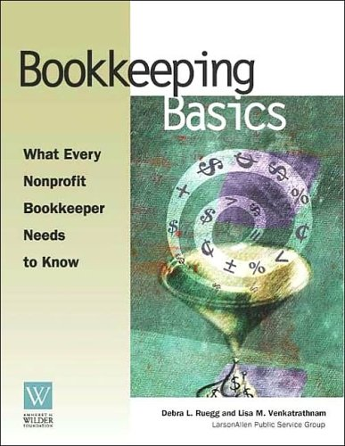 Bookkeeping Basics: What Every Nonprofit Bookkeeper Needs to Know 9780940069299
