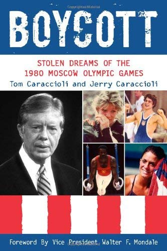 Boycott: Stolen Dreams of the 1980 Moscow Olympic Games 9780942257403