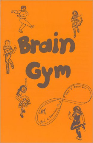 Brain Gym: Simple Activities for Whole Brain Learning 9780942143058
