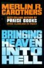 Bringing Heaven Into Hell: 9780943026107