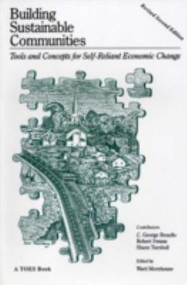 Building Sustainable Communities: Tools and Concepts for Self-Reliant Economic Change 9780942850369