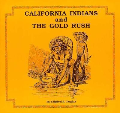 California's Indians and the Gold Rush