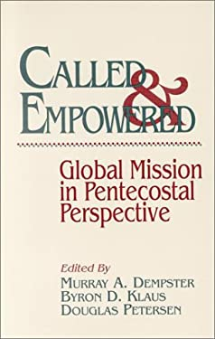 Called and Empowered: Global Mission in Pentecostal Perspective 9780943575476