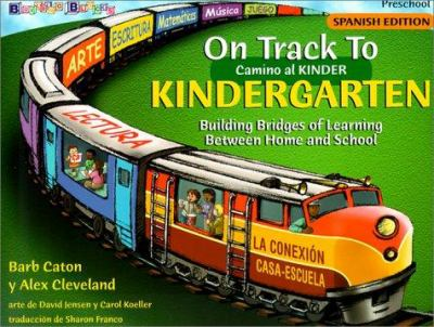 Camino al Kinder = On Track to Kindergarten 9780943452333