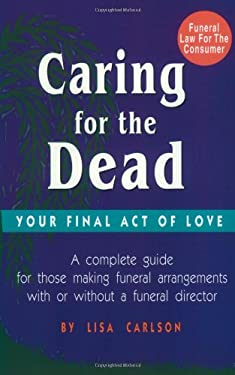 Caring for the Dead: Your Final Act of Love 9780942679212