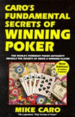Caro's Fundamental Secrets of Winning Poker 9780940685574