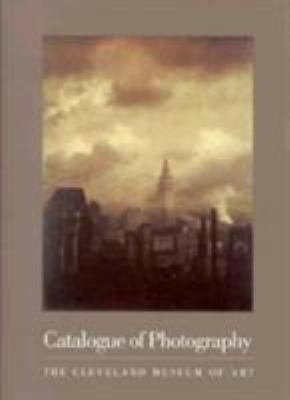 Catalogue of Photography: Cleveland Museum of Art 9780940717404