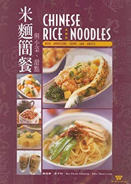 Chinese Rice and Noodles: With Appetizers, Soups and Sweets 9780941676861