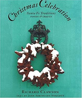 Christmas Celebration: Sante Fe Traditions, Foods & Crafts 9780940666689