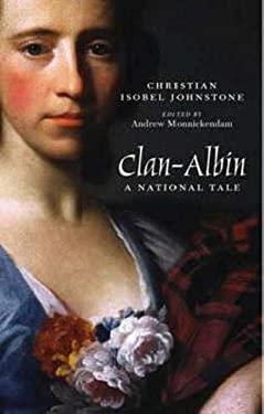 Clan-Albin: A National Tale - Johnstone, Christian Isobel / Monnickendam, Andrew