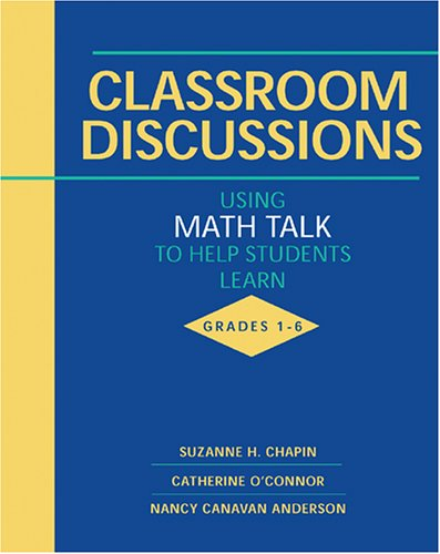 Classroom Discussions: Using Math Talk to Help Students Learn, Grades 1-6 9780941355537