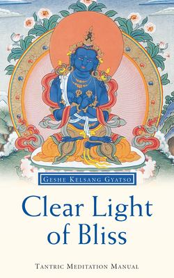 Clear Light of Bliss: Tantric Meditation Manual 9780948006210