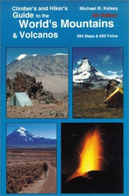 Climber's and Hiker's Guide to the World's Mountains & Volcanos 9780944510186
