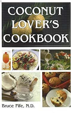 Coconut Lover's Cookbook, 4th Edition 9780941599870